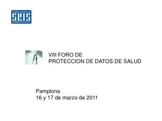 VIII FORO DE  PROTECCION DE DATOS DE SALUD