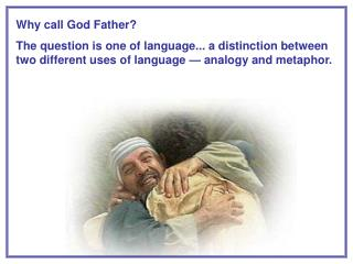 Why call God Father?