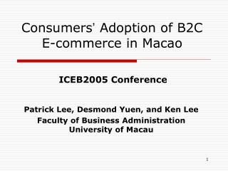 Consumers �  Adoption of B2C E-commerce in Macao