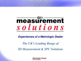 Experiences of a Metrologic Dealer