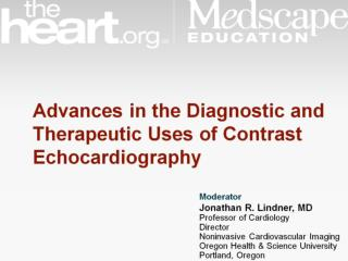 Advances in the Diagnostic and Therapeutic Uses of Contrast Echocardiography