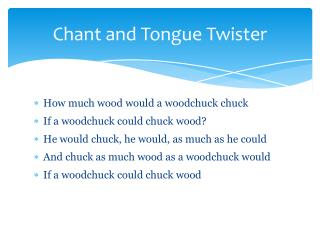 Chant and Tongue Twister