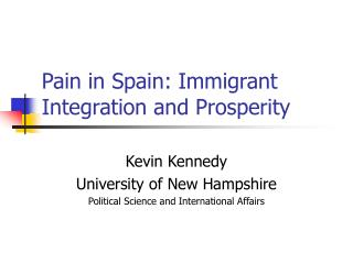 Pain in Spain: Immigrant Integration and Prosperity