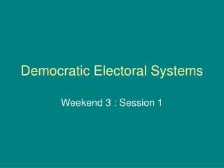 Democratic Electoral Systems