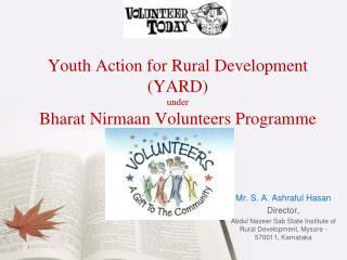 Youth Action for Rural Development YARD  under  Bharat Nirmaan Volunteers Programme