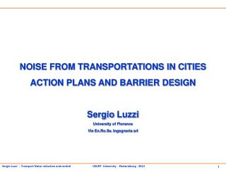 NOISE FROM TRANSPORTATIONS IN CITIES ACTION PLANS AND BARRIER DESIGN Sergio  Luzzi