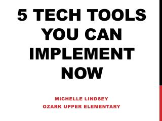 5 Tech Tools you can implement now