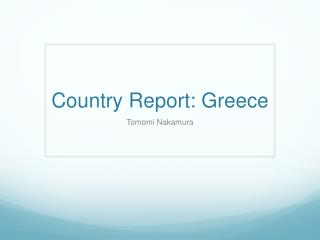 Country Report: Greece