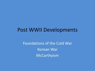 Post WWII Developments