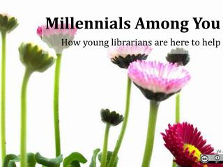 Millennials Among You