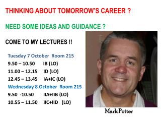 THINKING ABOUT TOMORROW'S CAREER ? NEED SOME IDEAS AND GUIDANCE ? COME TO MY LECTURES !!