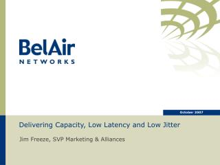 Delivering Capacity, Low Latency and Low Jitter