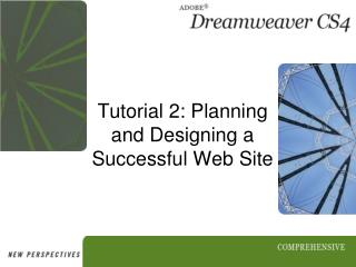 Tutorial 2: Planning and Designing a Successful Web Site