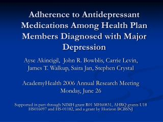 Adherence to Antidepressant Medications Among Health Plan Members Diagnosed with Major Depression
