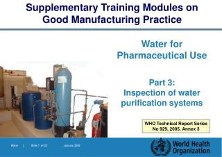 Water for Pharmaceutical Use  Part 3:  Inspection of water purification systems