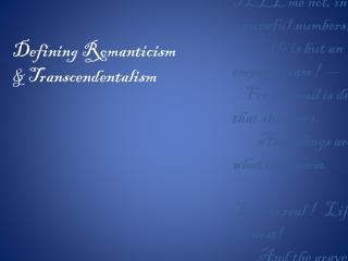 Defining Romanticism & Transcendentalism