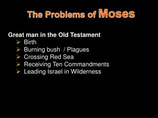 The Problems of  Moses