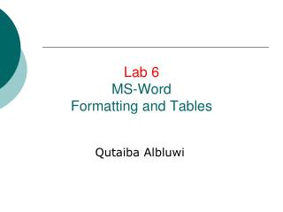 Lab 6 MS-Word Formatting and Tables