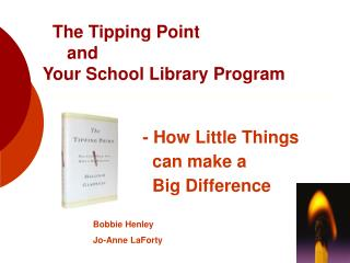 The Tipping Point        and  Your School Library Program