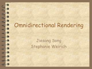 Omnidirectional Rendering