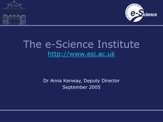 The e-Science Institute esi.ac.uk