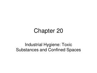 Industrial Hygiene: Toxic Substances and Confined Spaces