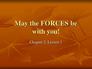 May the FORCES be with you!