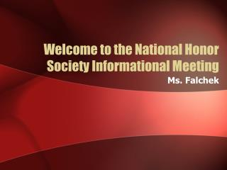 Welcome to the National Honor Society Informational Meeting