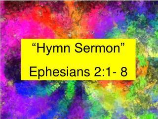 Hymn Sermon  Ephesians 2:1- 8