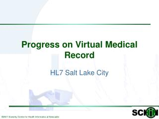 Progress on Virtual Medical Record