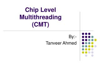 Chip Level Multithreading (CMT)