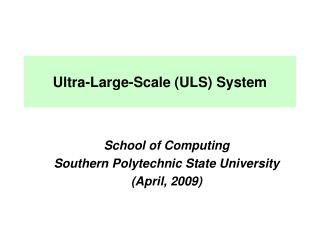 Ultra-Large-Scale (ULS) System
