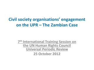 Civil society organisations' engagement on the UPR – The Zambian Case