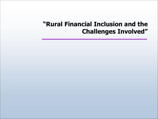 �Rural Financial Inclusion and the Challenges Involved�