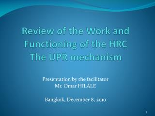 Review of the Work and Functioning of the HRC The UPR mechanism