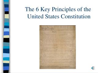 The 6 Key Principles of the       United States Constitution