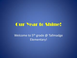 Our Year to Shine!