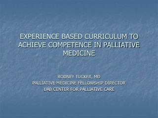 EXPERIENCE BASED CURRICULUM TO ACHIEVE COMPETENCE IN PALLIATIVE MEDICINE