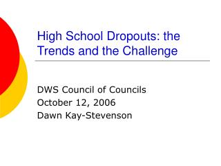 High School Dropouts: the Trends and the Challenge