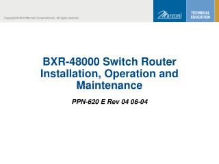 BXR-48000 Switch Router Installation, Operation and Maintenance