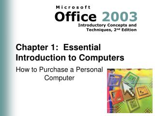 Chapter 1:  Essential Introduction to Computers