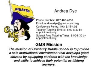 Andrea Dye Phone Number:  817-408-4850 Email: andrea.dye@granburyisd
