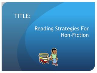 Reading Strategies For  Non-Fiction