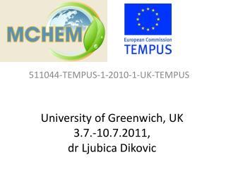 University of Greenwich, UK 3.7.-10.7.2011,  dr Ljubica Dikovic
