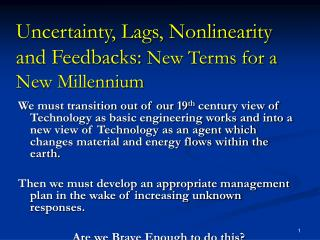 Uncertainty, Lags, Nonlinearity and Feedbacks:  New Terms for a New Millennium