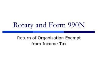 Rotary and Form 990N