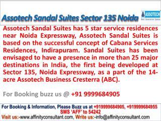 Assotech Sandal Suites Sec 135 Noida Expressway @09999684905