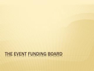 The Event Funding Board