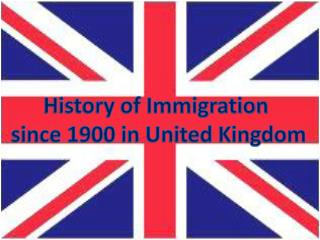 History of Immigration  since 1900 in United Kingdom