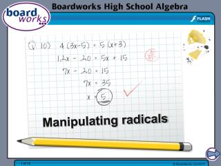 Manipulating radicals
